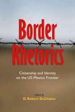 Border Rhetorics