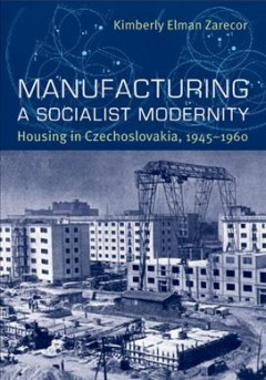 Manufacturing A Socialist Modernity