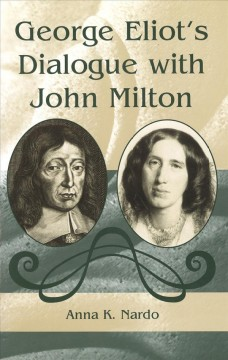 George Eliot's Dialogue With John Milton