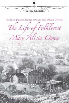 The Life of Folklorist Mary Alicia Owen