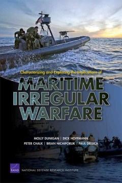 Characterizing and Exploring the Implications of Maritime Irregular Warfare