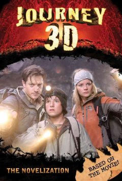 Journey to the Center of the Earth 3D : the Novel