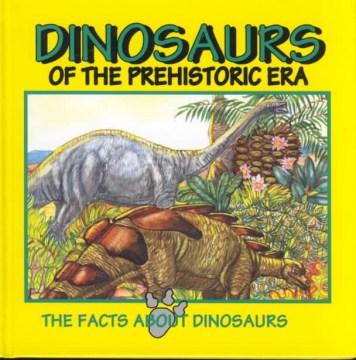 Dinosaurs of the Prehistoric Era