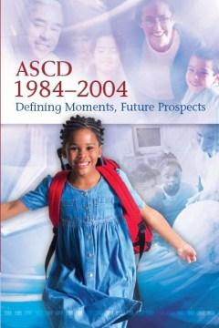 ASCD, 1984-2004