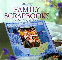 Memory Makers Family Scrapbooks Yesterday, Today & Tomorrow