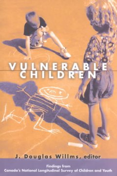 Vulnerable Children : Findings From Canada's National Longitudinal Survey of Children and Youth