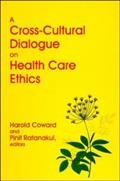 A Cross-cultural Dialogue on Health Care Ethics