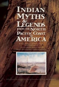 Indian Myths & Legends From the North Pacific Coast of America