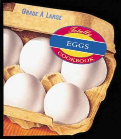 The Totally Eggs Cookbook