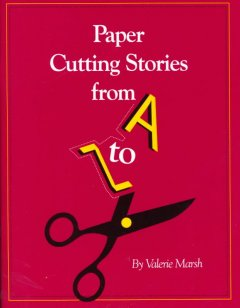 Paper Cutting Stories for A to Z