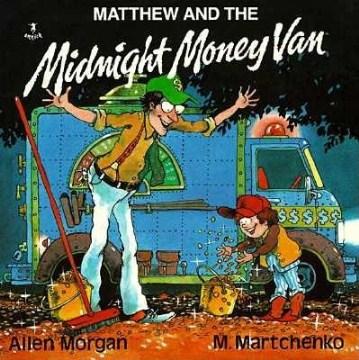 Matthew and the Money Van