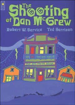 The Shooting Of Dan McGrew : And Other Poems