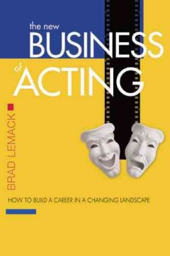 The New Business of Acting