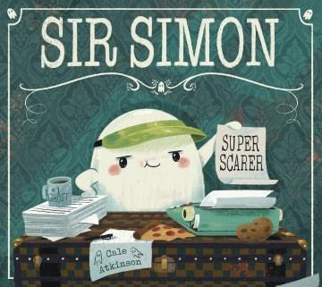 Sir Simon, Super Scarer