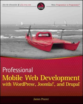 Professional Mobile Web Development With WordPress, Joomla!, and Drupal