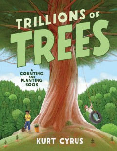 Trillions of Trees : A Counting and Planting Book