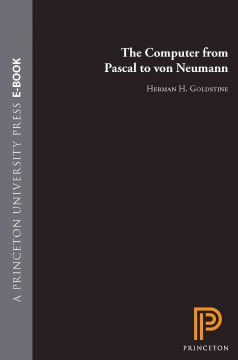 The Computer--from Pascal to Von Neumann