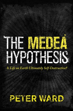 The Medea Hypothesis
