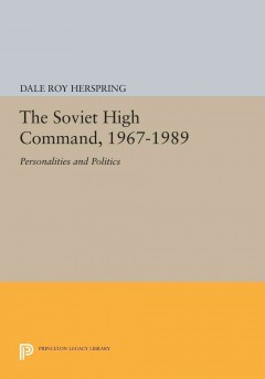 The Soviet High Command, 1967-1989