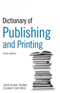 Dictionary of Publishing and Printing