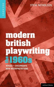 Modern British Playwriting. The 1960s
