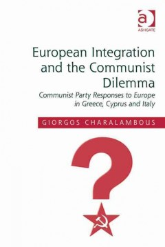 European Integration and the Communist Dilemma