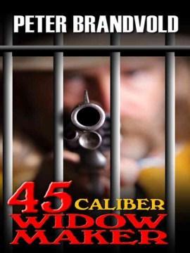 45-caliber Widow Maker