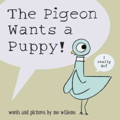 The Pigeon Wants A Puppy!
