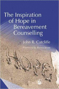 The Inspiration of Hope in Bereavement Counselling