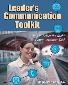 The Leader's Communication Toolkit
