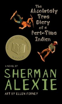 The Absolutely True Diary of A Part-time Indian / �SSherman Alexie