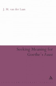 Seeking Meaning for Goethe's Faust
