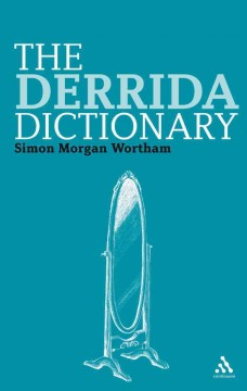 The Derrida Dictionary