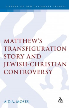 Matthew's Transfiguration Story and Jewish-Christian Controversy