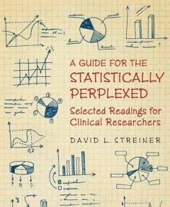 A Guide for the Statistically Perplexed