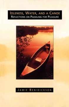 Idleness, Water, and A Canoe