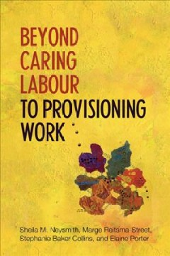 Beyond Caring Labour to Provisioning Work