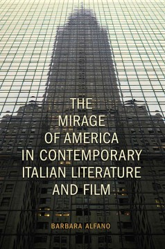 The Mirage of America in Contemporary Italian Literature and Film