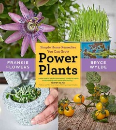 Power Olants: Simple Home Remedies You Can Grow