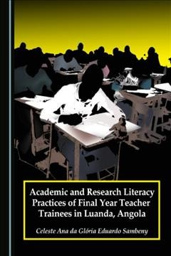 Academic and Research Literacy Practices of Final Year Teacher Trainees in Luanda, Angola
