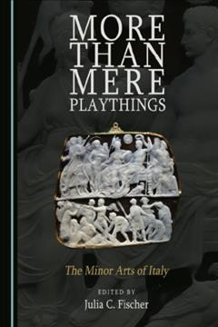 More Than Mere Playthings