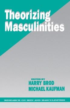 Theorizing Masculinities
