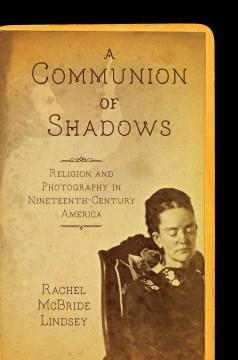 A Communion of Shadows