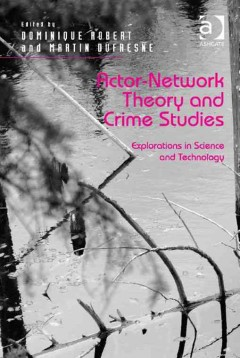 Actor-network Theory and Crime Studies