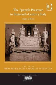 The Spanish Presence in Sixteenth-century Italy
