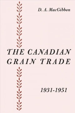 The Canadian Grain Trade, 1931-1951