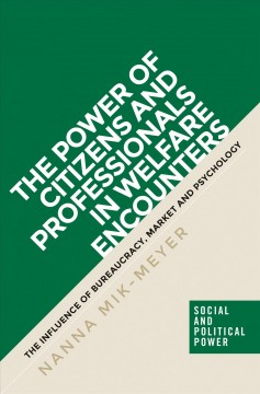 The Power of Citizens and Professionals in Welfare Encounters