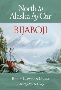 North To Alaska By Oar
