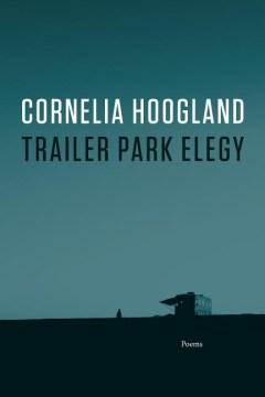 Trailer Park Elegy