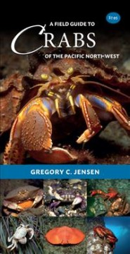 A Field Guide To Crabs Of The Pacific Northwest